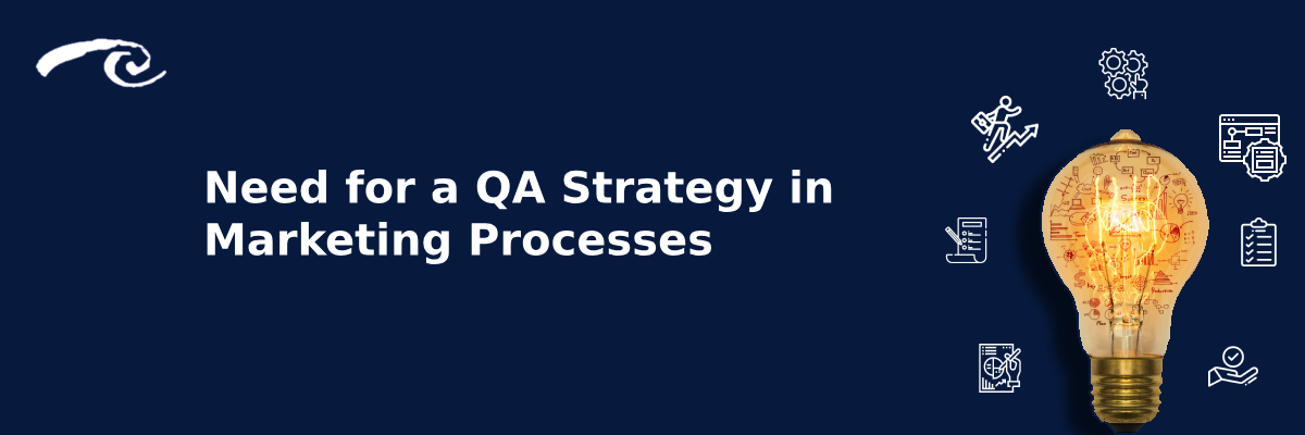 Need for a QA Strategy in Marketing Processes