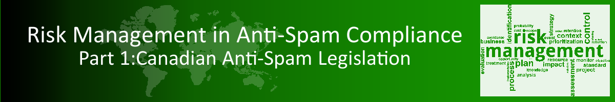 Applying Risk Management To Anti-Spam Compliance: Part 1 – Canada