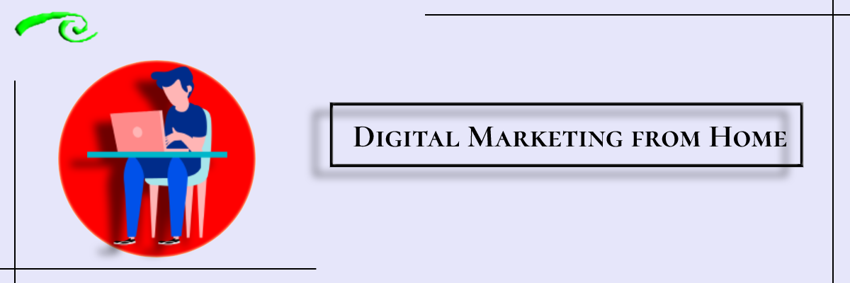 Using Digital Marketing During Work-at-Home