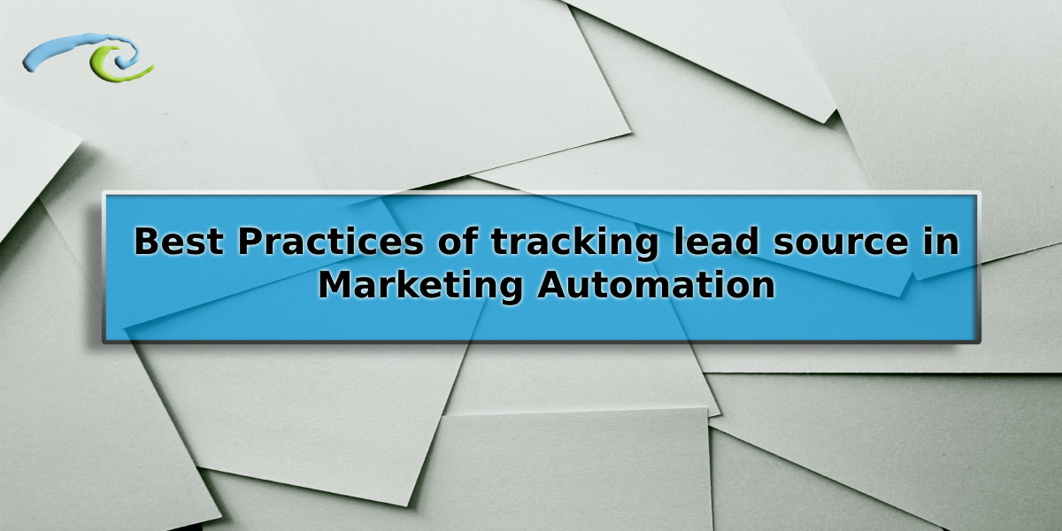 Best Practices of tracking lead source in Marketing Automation