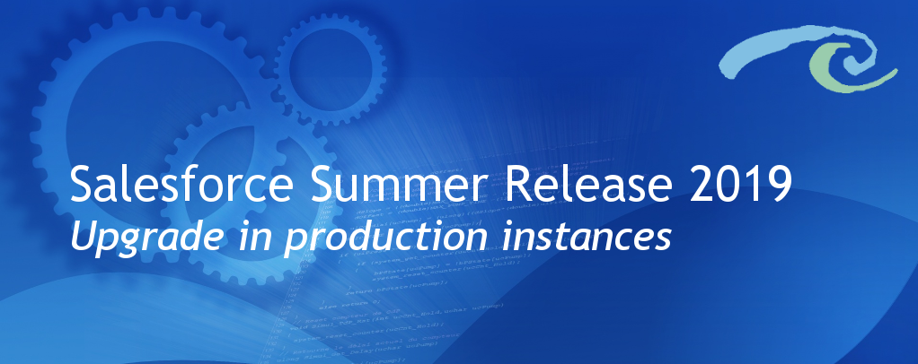 Salesforce Summer Release'19 is ready to upgrade on Production