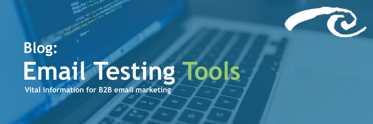 Email Testing Tools: Vital Information for B2B email marketing