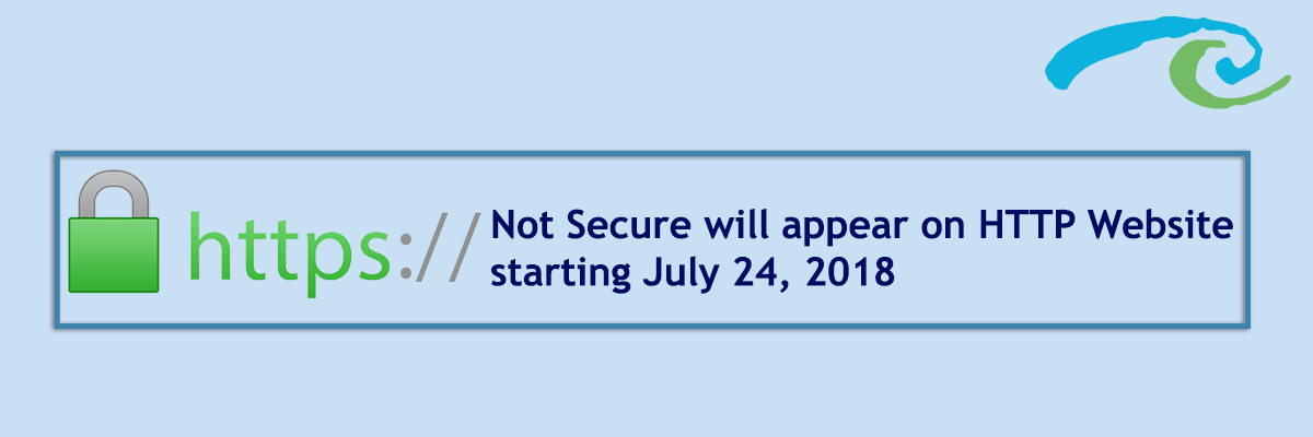 "Heads up Marketers: Effective July 24, Google Chrome to mark HTTP websites ""Not Secure"""