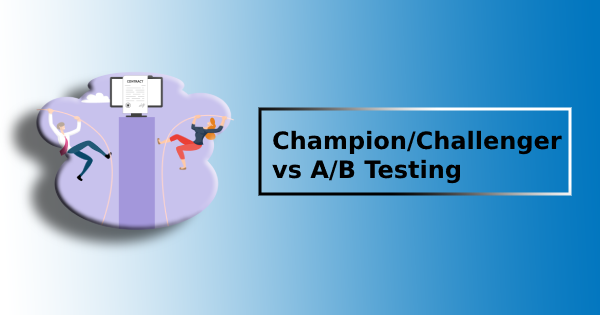 Champion/Challenger vs. A/B Testing
